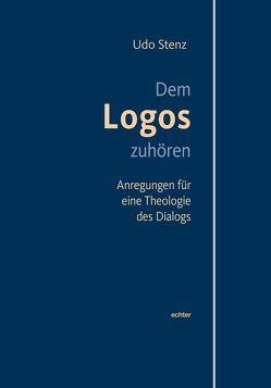 Dem Logos zuhören von Stenz,  Udo