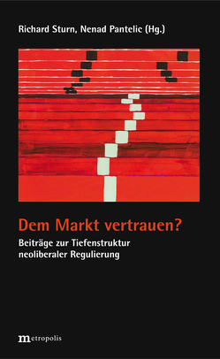 Dem Markt vertrauen? von Pantelic,  Nenad, Sturn,  Richard