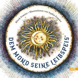 Dem Mond seine Leibspeis` von Ermeier,  Ritsch, Ermeier,  Sophia