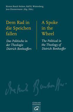 Dem Rad in die Speichen fallen. A Spoke in the Wheel von Busch Nielsen,  Kirsten, Wüstenberg,  Ralf K., Zimmermann,  Jens
