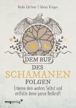 Dem Ruf des Schamanen folgen von Gärtner,  Heiko, Krüger,  Tobias