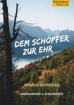 Dem Schöpfer zur Ehr von Schneider,  Harald