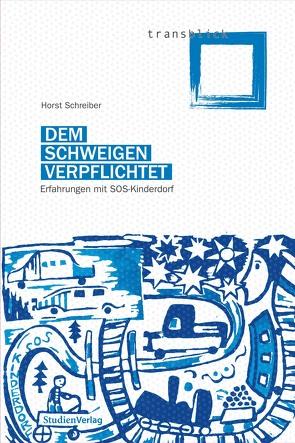 Dem Schweigen verpflichtet von Schreiber,  Horst