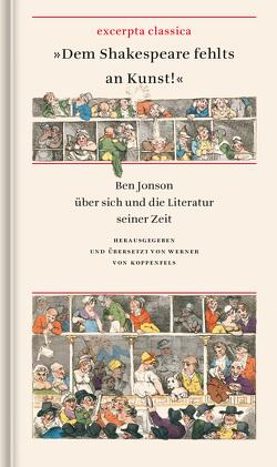 »Dem Shakespeare fehlts an Kunst!« von Jonson,  Ben, von Koppenfels,  Werner