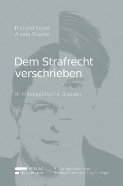 Dem Strafrecht verschrieben von Soyer,  Richard, Stuefer,  Alexia