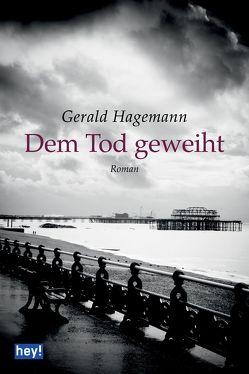 Dem Tod geweiht von Hagemann,  Gerald
