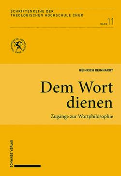 Dem Wort dienen von Heinrich,  Reinhardt
