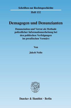Demagogen und Denunzianten. von Nolte,  Jakob