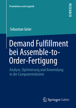 Demand Fulfillment bei Assemble-to-Order-Fertigung von Geier,  Sebastian
