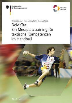 DeMaTra – Ein Messplatztraining für taktische Kompetenzen im Handball von Bundesinstitut für Sportwissenschaft, Raab,  Markus, Schlapkohl,  Nele, Zastrow,  Hilke