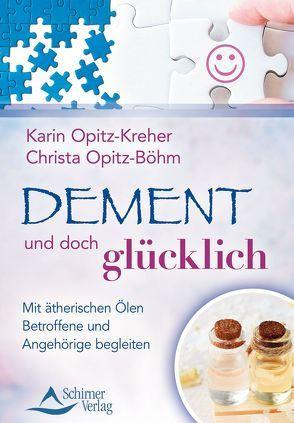 Dement und doch glücklich von Opitz-Böhm,  Christa, Opitz-Kreher,  Karin