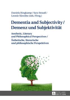 Dementia and Subjectivity / Demenz und Subjektivität von Ringkamp,  Daniela, Strauß,  Sara, Süwolto,  Leonie