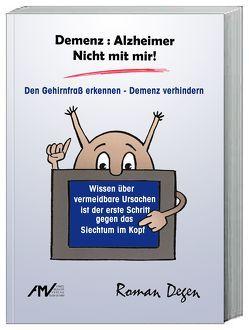 Demenz : Alzheimer Nicht mit mir! von Degen,  Roman, Müller,  Friedrich