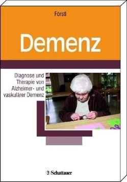 Demenz Diagnose und Therapie von Förstl,  Hans, Kleinschmidt,  Carola
