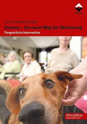 Demenz – Ein neuer Weg der Aktivierung von Otterstedt,  Carola