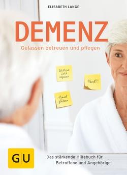 Demenz – gelassen betreuen und pflegen von Lange,  Elisabeth