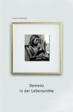 Demenz in der Lebensmitte von Sedlmayr,  Hanns