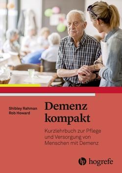 Demenz kompakt von Brock,  Elisabeth, Howard,  Rob, Rahman,  Shibley