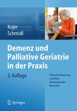 Demenz und Palliative Geriatrie in der Praxis von Kojer,  Marina, Schmidl,  Martina