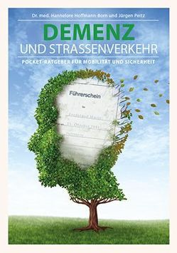 Demenz und Straßenverkehr von Dr. med. Hoffmann-Born,  Hannelore, Peitz,  Jürgen