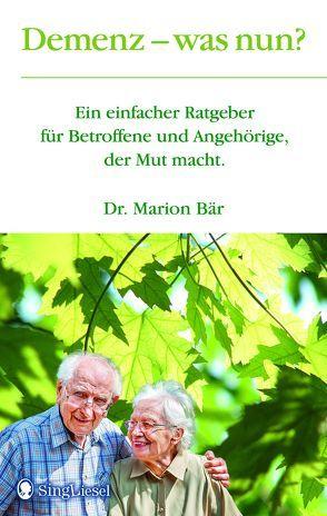 Demenz – was nun? von Bär,  Dr. Marion