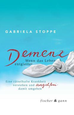 Demenz – Wenn das Leben entgleitet von Stoppe,  Gabriela