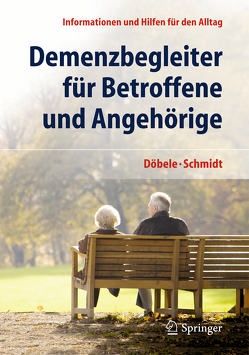 Demenzbegleiter für Betroffene und Angehörige von Döbele,  Martina, Schmidt,  Simone
