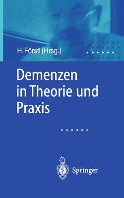 Demenzen in Theorie und Praxis von Förstl,  Hans