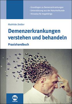 Demenzerkrankungen verstehen und behandeln von Zeidler,  Mathilde