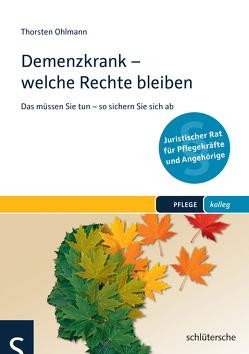 Demenzkrank – welche Rechte bleiben von Ohlmann,  Thorsten