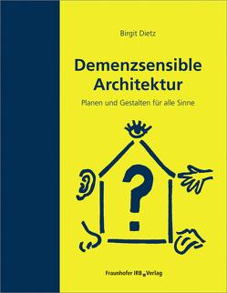 Demenzsensible Architektur. von Dietz,  Birgit