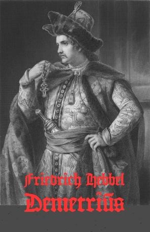 Demetrius von Hebbel,  Friedrich