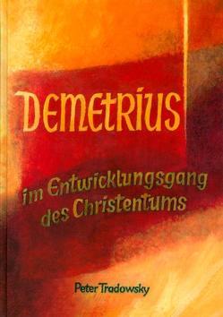 Demetrius im Entwicklungsgang des Christentums von Tradowsky,  Peter