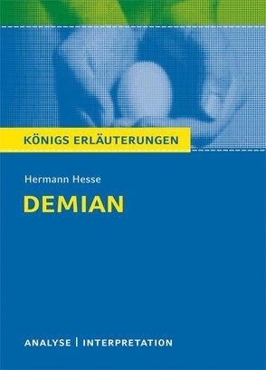 Demian von Hermann Hesse. Textanalyse und Interpretation mit ausführlicher Inhaltsangabe und Abituraufgaben mit Lösungen. von Herforth,  Maria-Felicitas, Hesse,  Hermann