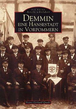 Demmin – Eine Hansestadt in Vorpommern von Quadt,  Heinz G