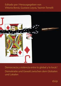 Democracia y violencia entre lo global y lo local von Borso,  Vittoria, Leyva,  Gustavo, Temelli,  Yasmin
