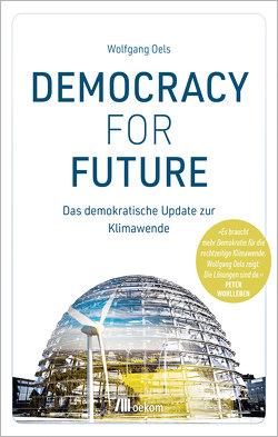 Democracy For Future von Oels,  Wolfgang