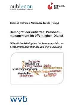 Demografieorientiertes Personalmanagement im öffentlichen Dienst von Helmke,  Thomas, Kühte,  Alexandra, Landsberg,  Gerd