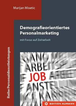 Demografieorientiertes Personalmarketing von Misetic,  Marijan