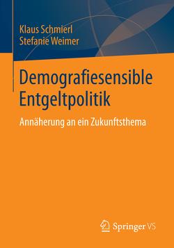 Demografiesensible Entgeltpolitik von Schmierl,  Klaus, Weimer,  Stefanie