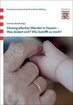 Demografischer Wandel in Hessen – Was ändert sich? Wie betrifft es mich? von Everts,  Carmen