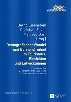Demografischer Wandel und Barrierefreiheit im Tourismus: Einsichten und Entwicklungen von Dörr,  Manfred, Eilzer,  Christian, Eisenstein,  Bernd