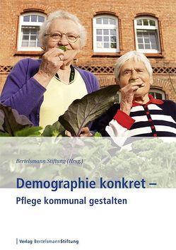 Demographie konkret – Pflege kommunal gestalten