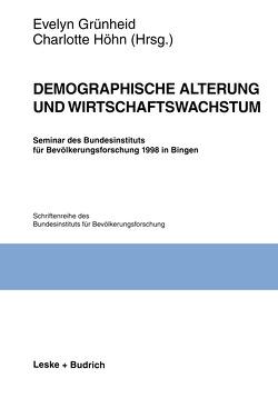 Demographische Alterung und Wirtschaftswachstum von Grünheid,  Evelyn, Höhn,  Charlotte