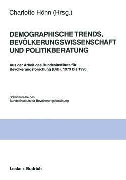 Demographische Trends, Bevölkerungswissenschaft und Politikberatung von Höhn,  Charlotte