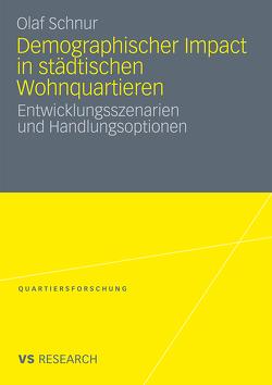 Demographischer Impact in städtischen Wohnquartieren von Schnur,  Olaf