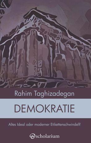 Demokratie von Taghizadegan,  Rahim