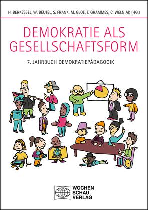 Demokratie als Gesellschaftsform von Berkessel,  Hans, Beutel,  Wolfgang, Frank,  Susanne, Gloe,  Markus, Grammes,  Tilman, Welniak,  Christian