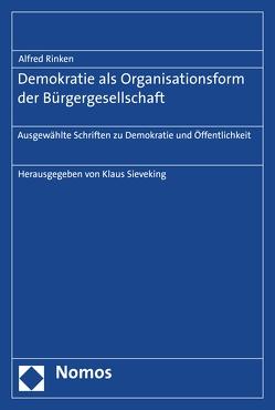 Demokratie als Organisationsform der Bürgergesellschaft von Rinken,  Alfred