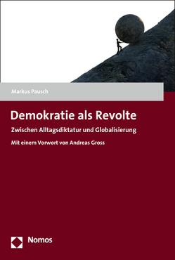 Demokratie als Revolte von Pausch,  Markus